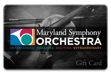 Maryland Symphony Orchestra Gift Card